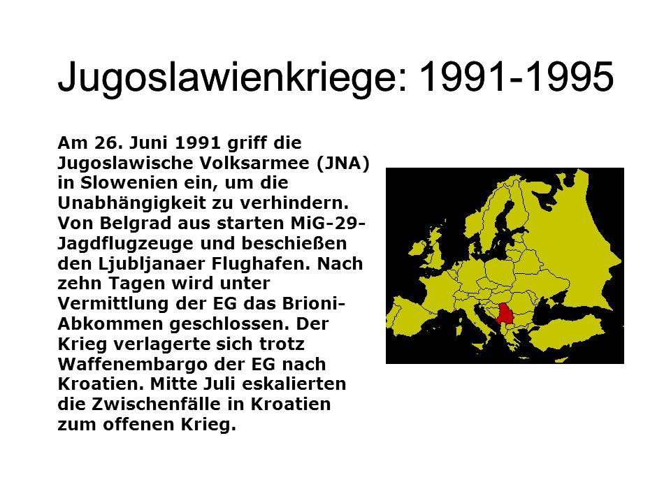 Jugoslawienkriege: 1991-1995 Am 26. Juni 1991 griff die Jugoslawische Volksarmee (JNA) in Slowenien ein, um die Unabhängigkeit zu verhindern. Von Belg