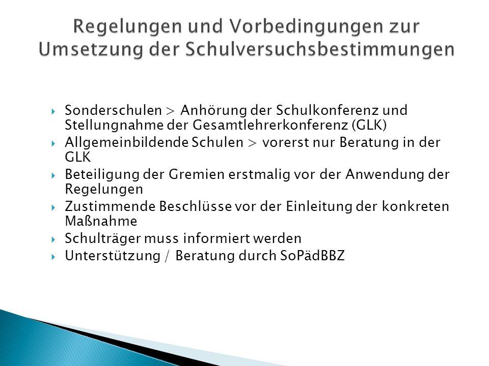 Sonderschulen > Anhörung der Schulkonferenz und Stellungnahme der Gesamtlehrerkonferenz (GLK) Allgemeinbildende Schulen > vorerst nur Beratung in der