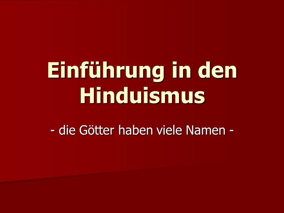 Einführung in den Hinduismus - die Götter haben viele Namen -