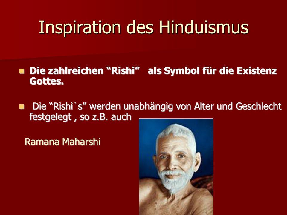 Inspiration des Hinduismus Die zahlreichen Rishi als Symbol für die Existenz Gottes. Die zahlreichen Rishi als Symbol für die Existenz Gottes. Die Ris