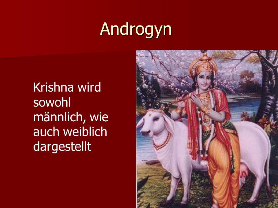 Androgyn. Krishna wird sowohl männlich, wie auch weiblich dargestellt