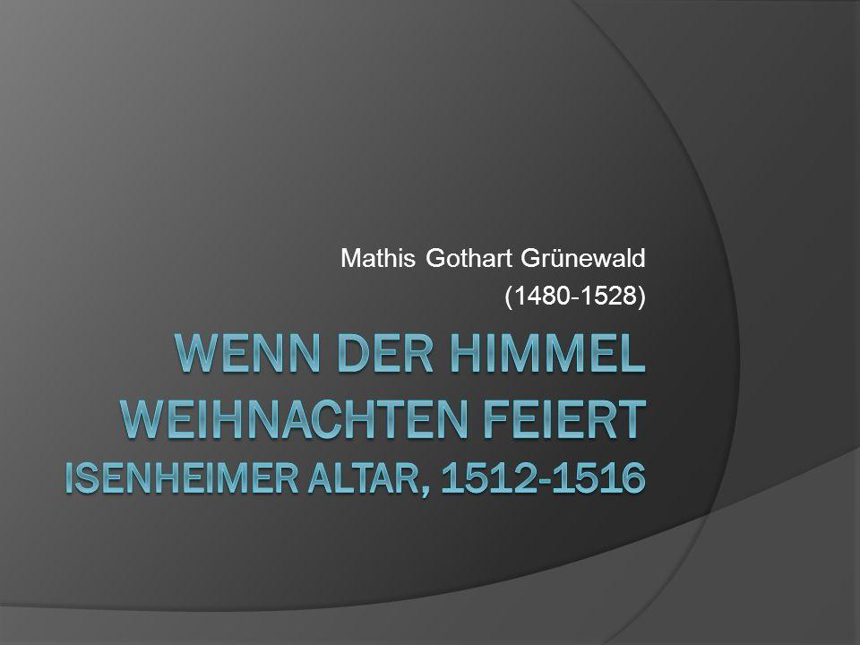 Mathis Gothart Grünewald (1480-1528)