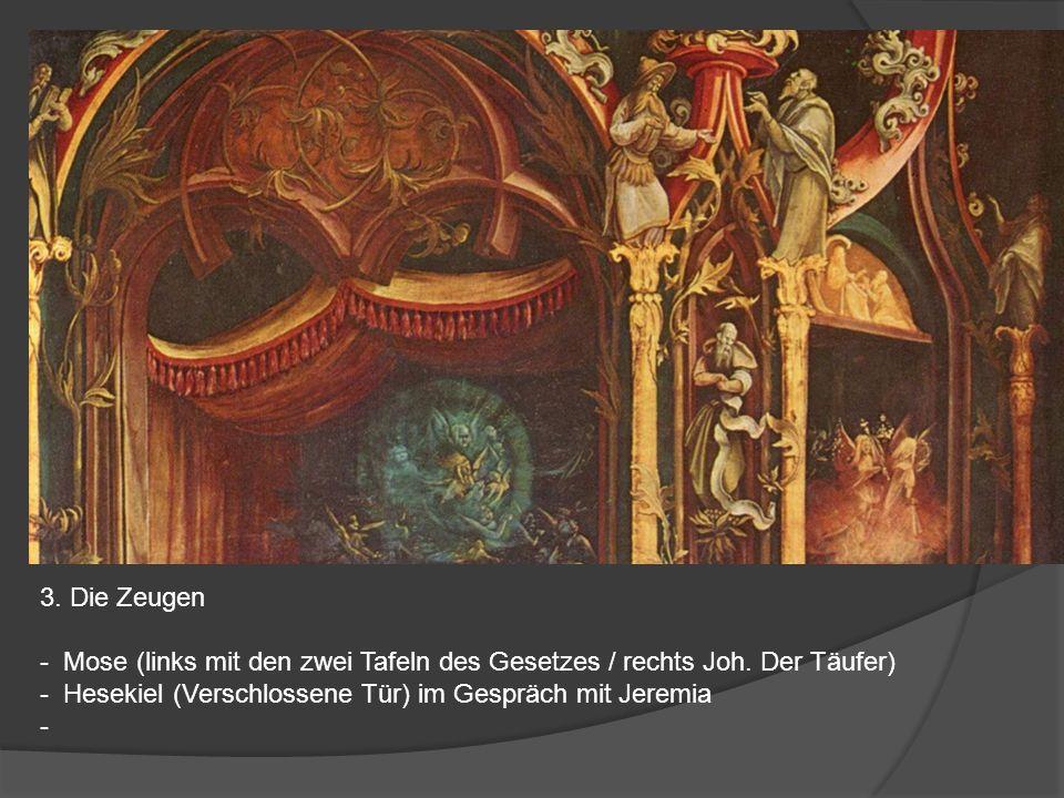 3. Die Zeugen - Mose (links mit den zwei Tafeln des Gesetzes / rechts Joh. Der Täufer) - Hesekiel (Verschlossene Tür) im Gespräch mit Jeremia -