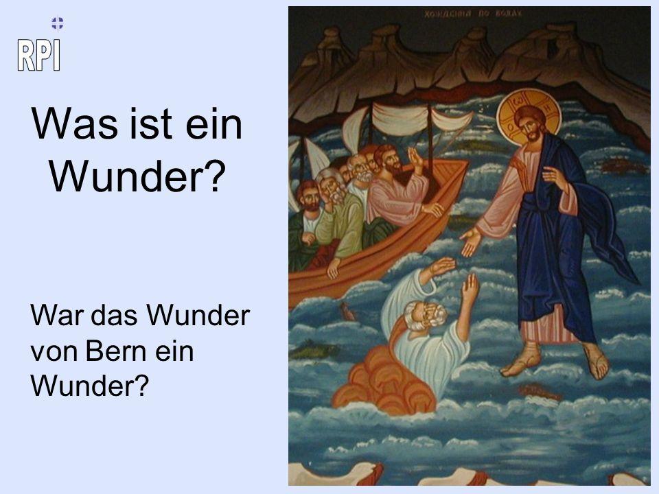 Was ist ein Wunder? War das Wunder von Bern ein Wunder?
