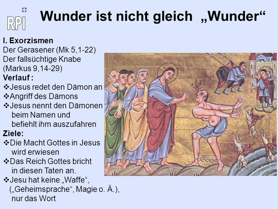 I. Exorzismen Der Gerasener (Mk 5,1-22) Der fallsüchtige Knabe (Markus 9,14-29) Verlauf : Jesus redet den Dämon an Angriff des Dämons Jesus nennt den