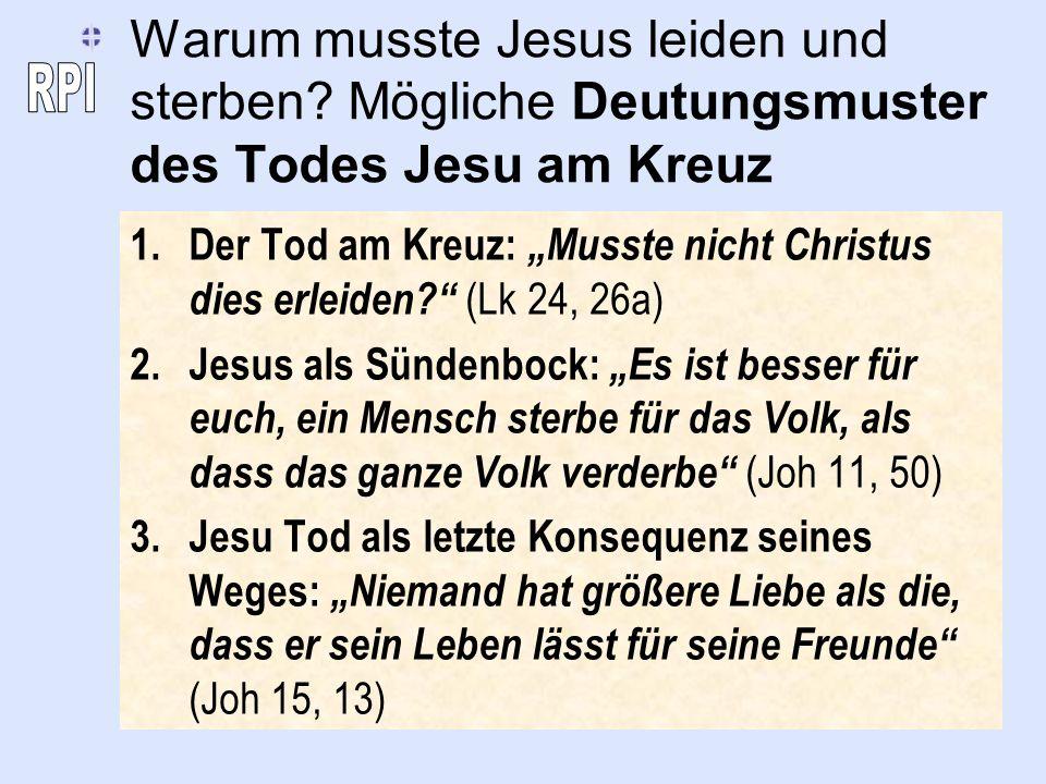 Mögliche Deutungsmuster des Todes Jesu am Kreuz 4.