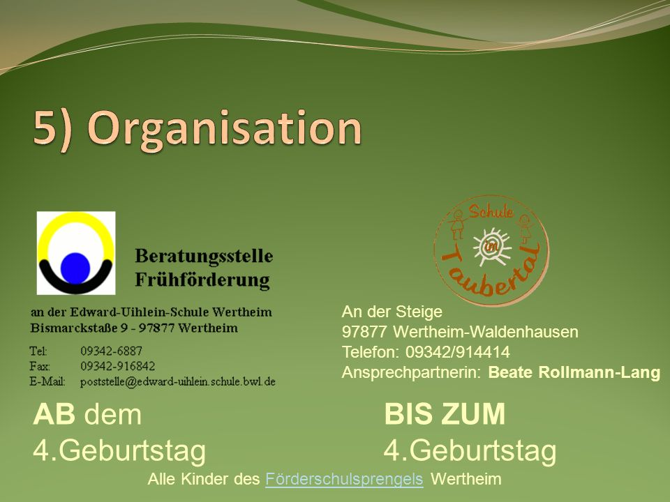 AB dem 4.Geburtstag BIS ZUM 4.Geburtstag Alle Kinder des Förderschulsprengels WertheimFörderschulsprengels An der Steige 97877 Wertheim-Waldenhausen T