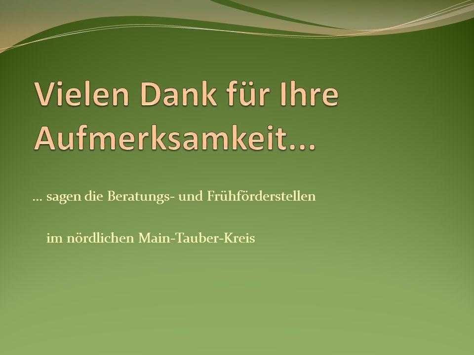 ... sagen die Beratungs- und Frühförderstellen im nördlichen Main-Tauber-Kreis