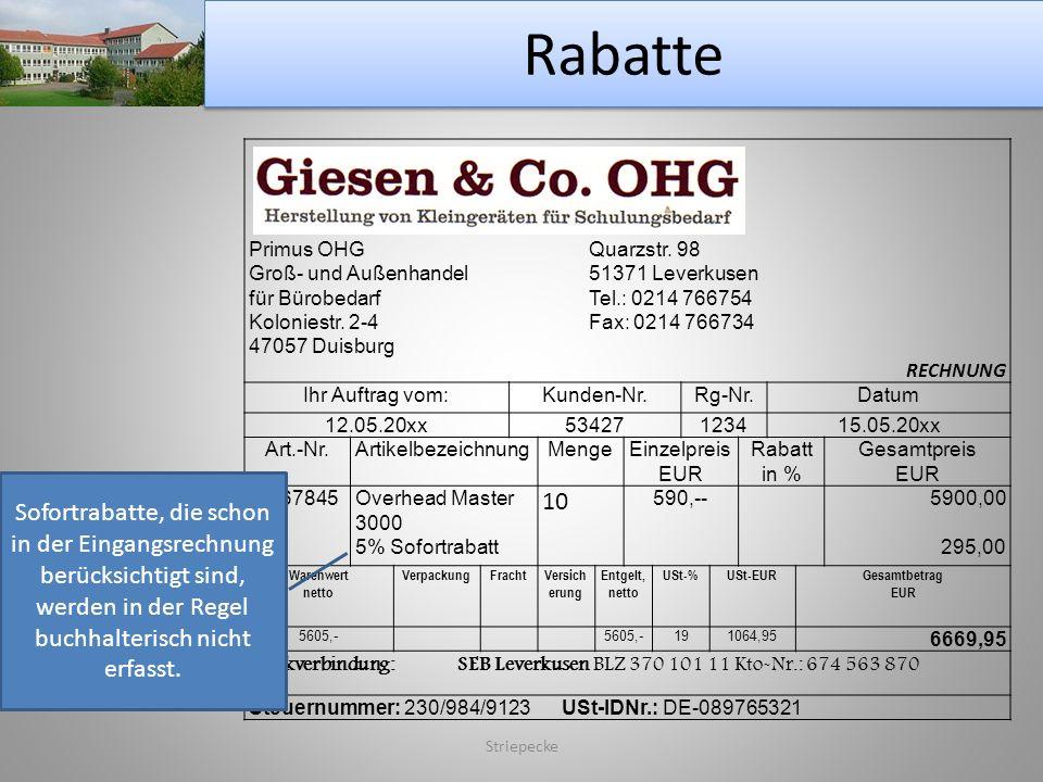 Rabatte Striepecke Primus OHGQuarzstr. 98 Groß- und Außenhandel 51371 Leverkusen für BürobedarfTel.: 0214 766754 Koloniestr. 2-4Fax: 0214 766734 47057
