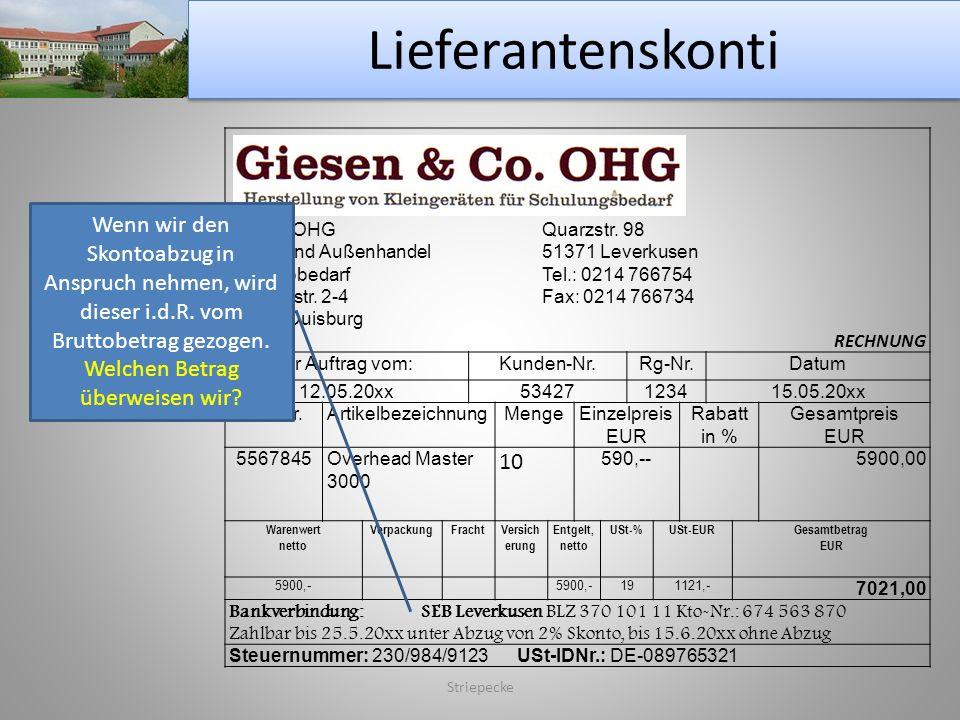 Lieferantenskonti Striepecke Primus OHGQuarzstr. 98 Groß- und Außenhandel 51371 Leverkusen für BürobedarfTel.: 0214 766754 Koloniestr. 2-4Fax: 0214 76