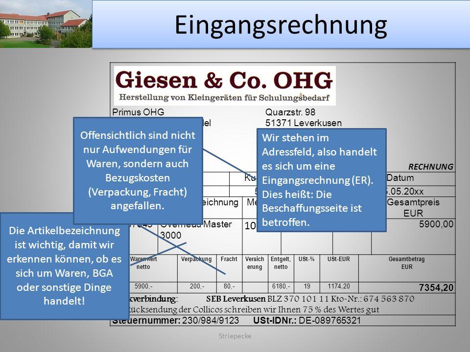 Eingangsrechnung Striepecke Primus OHGQuarzstr. 98 Groß- und Außenhandel 51371 Leverkusen für BürobedarfTel.: 0214 766754 Koloniestr. 2-4Fax: 0214 766
