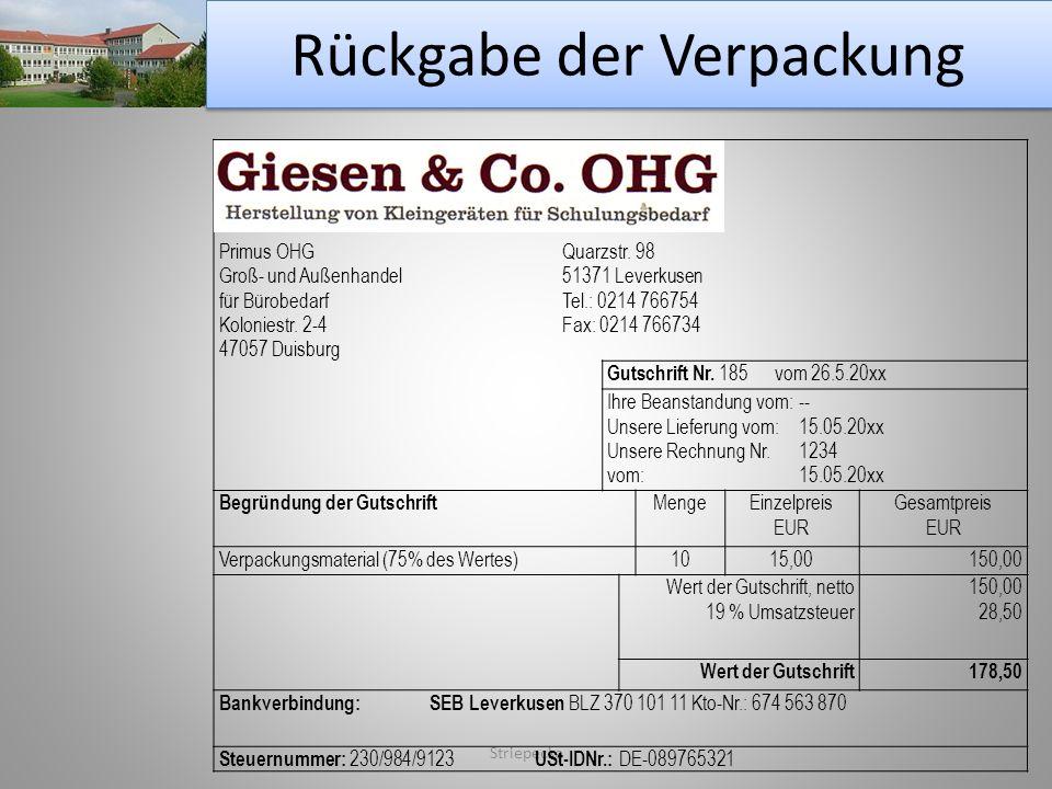 Rückgabe der Verpackung Striepecke Primus OHGQuarzstr. 98 Groß- und Außenhandel 51371 Leverkusen für BürobedarfTel.: 0214 766754 Koloniestr. 2-4Fax: 0