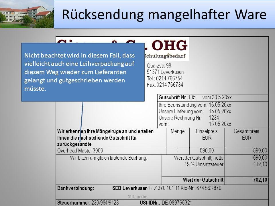 Rücksendung mangelhafter Ware Striepecke Primus OHGQuarzstr. 98 Groß- und Außenhandel 51371 Leverkusen für BürobedarfTel.: 0214 766754 Koloniestr. 2-4