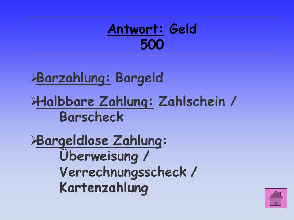 Geld 500 Unterscheiden Sie die Zahlungsarten und geben Sie jeweils ein Beispiel!