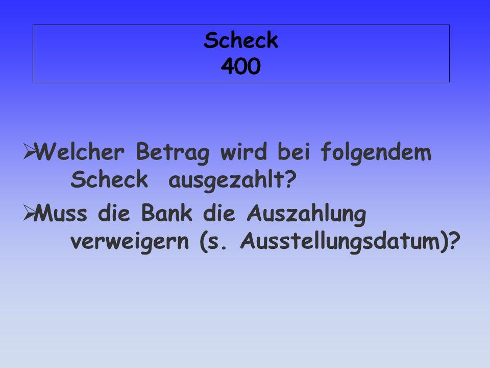 Antwort: Scheck 300 Unterschriftsprüfung Deckung Schecksperre