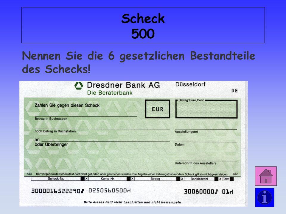 Antwort: Scheck 400 Der Betrag, der in Worten steht (500,00 ) wird ausgezahlt.