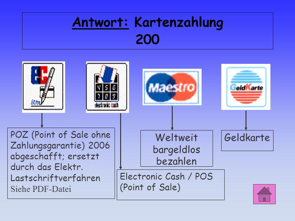 Kartenzahlung 200 Für welches Bezahlungsverfahren stehen die folgenden Symbole?
