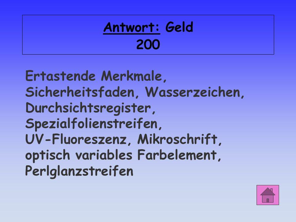 Geld 200 Nennen Sie 3 Sicherheitsmerkmale des Euro-Geldscheins!
