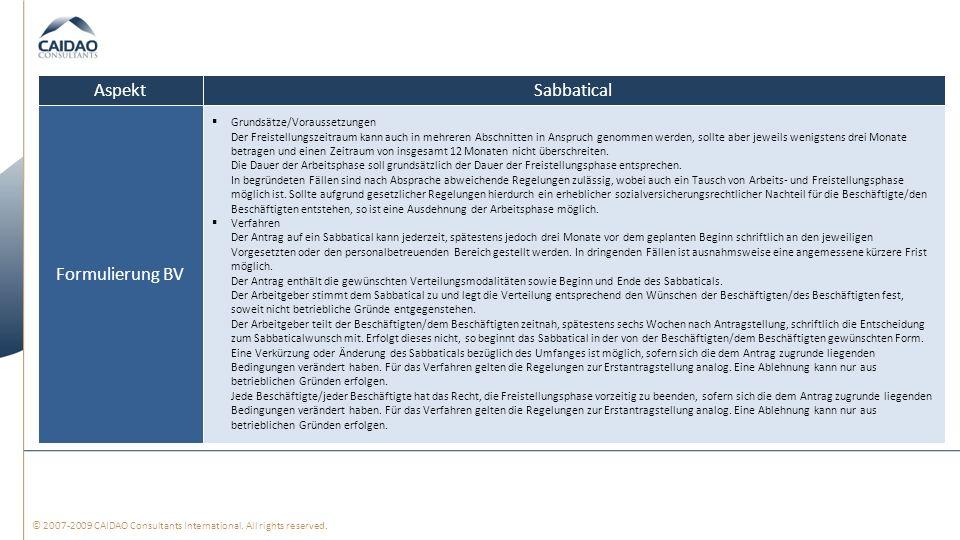 © 2007-2009 CAIDAO Consultants International. All rights reserved. SabbaticalAspekt Grundsätze/Voraussetzungen Der Freistellungszeitraum kann auch in