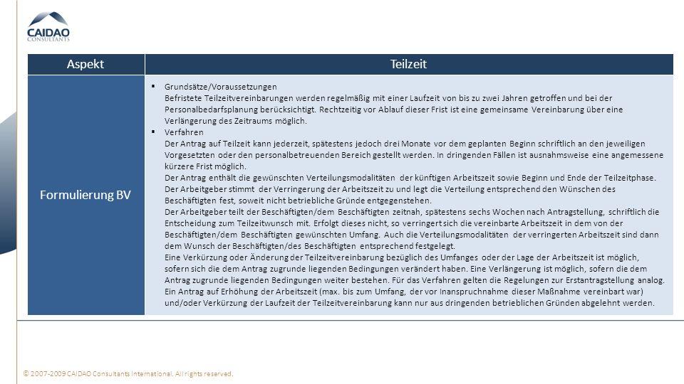 © 2007-2009 CAIDAO Consultants International. All rights reserved. TeilzeitAspekt Grundsätze/Voraussetzungen Befristete Teilzeitvereinbarungen werden