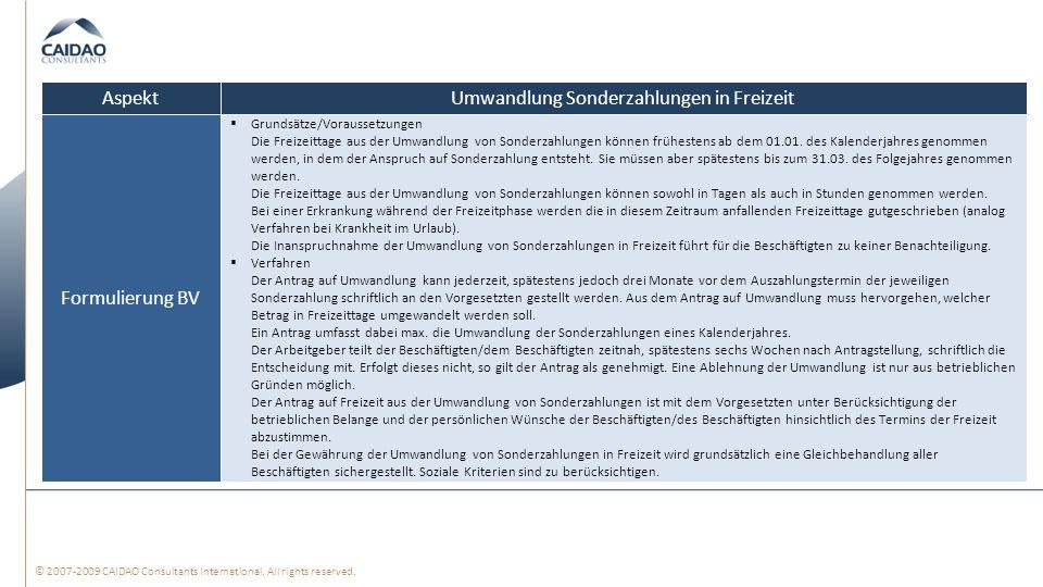 © 2007-2009 CAIDAO Consultants International. All rights reserved. Umwandlung Sonderzahlungen in FreizeitAspekt Grundsätze/Voraussetzungen Die Freizei