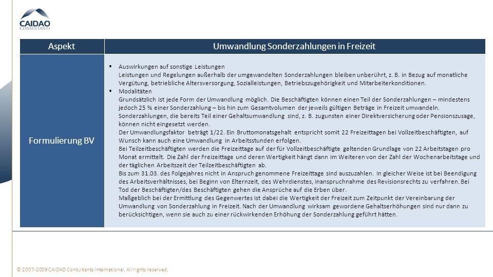 © 2007-2009 CAIDAO Consultants International. All rights reserved. Umwandlung Sonderzahlungen in FreizeitAspekt Auswirkungen auf sonstige Leistungen L