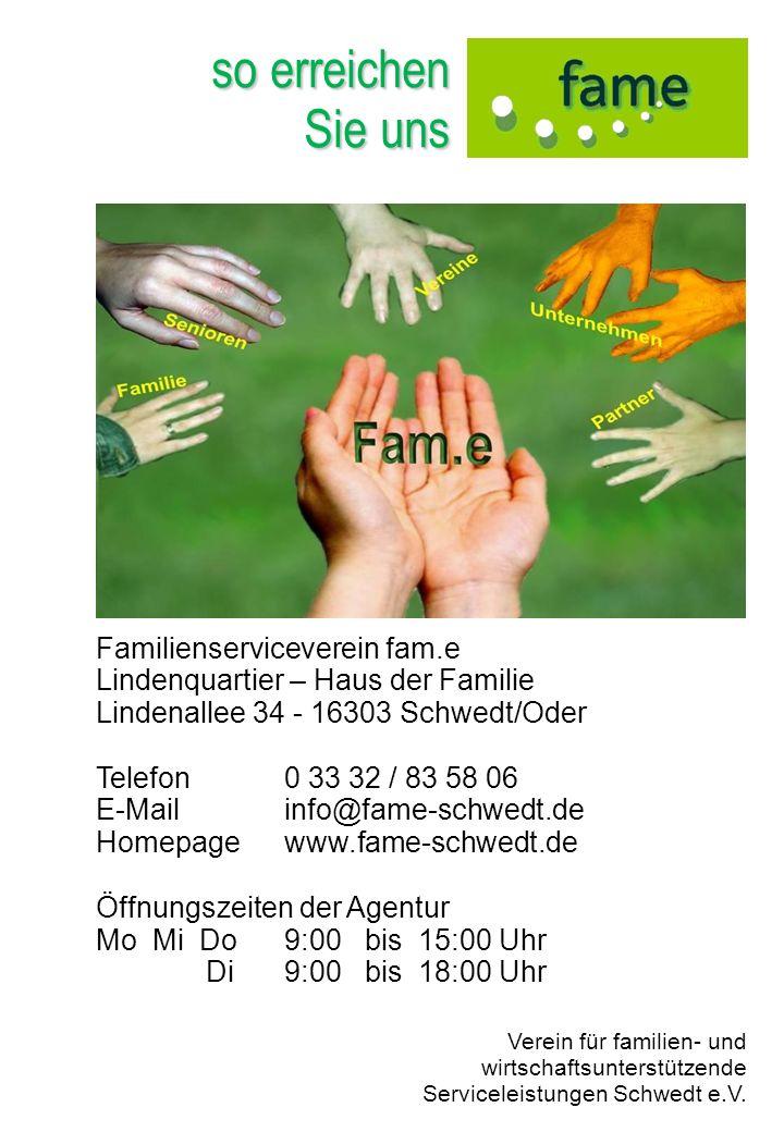 so erreichen Sie uns Verein für familien- und wirtschaftsunterstützende Serviceleistungen Schwedt e.V. Familienserviceverein fam.e Lindenquartier – Ha