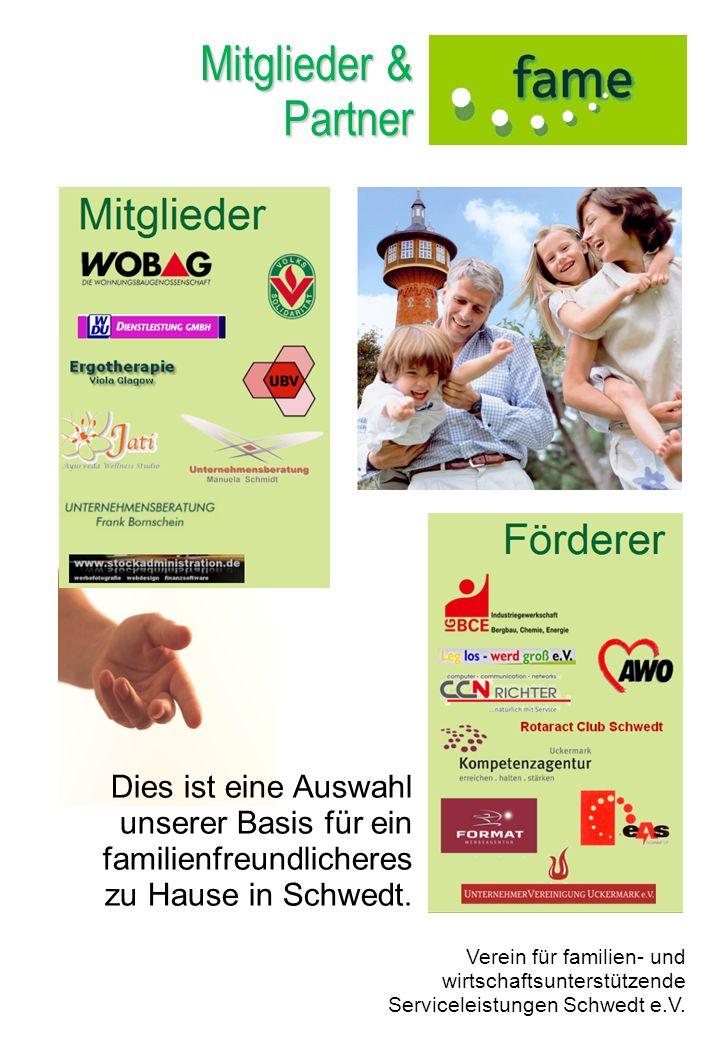 Mitglieder & Partner Verein für familien- und wirtschaftsunterstützende Serviceleistungen Schwedt e.V. Dies ist eine Auswahl unserer Basis für ein fam