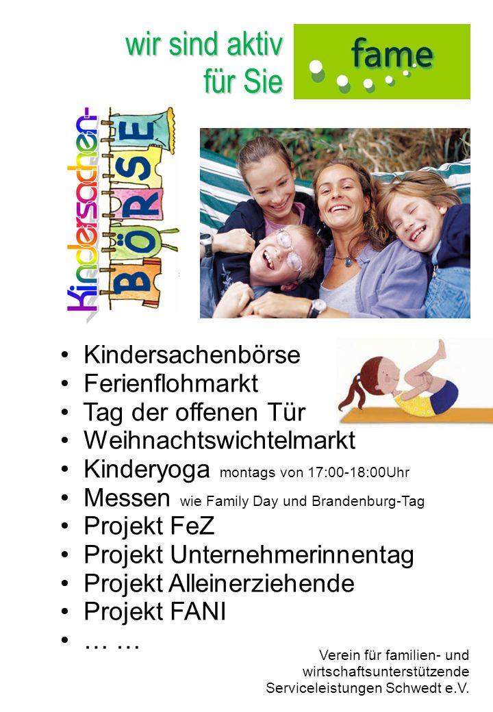 wir sind aktiv für Sie Verein für familien- und wirtschaftsunterstützende Serviceleistungen Schwedt e.V. Kindersachenbörse Ferienflohmarkt Tag der off