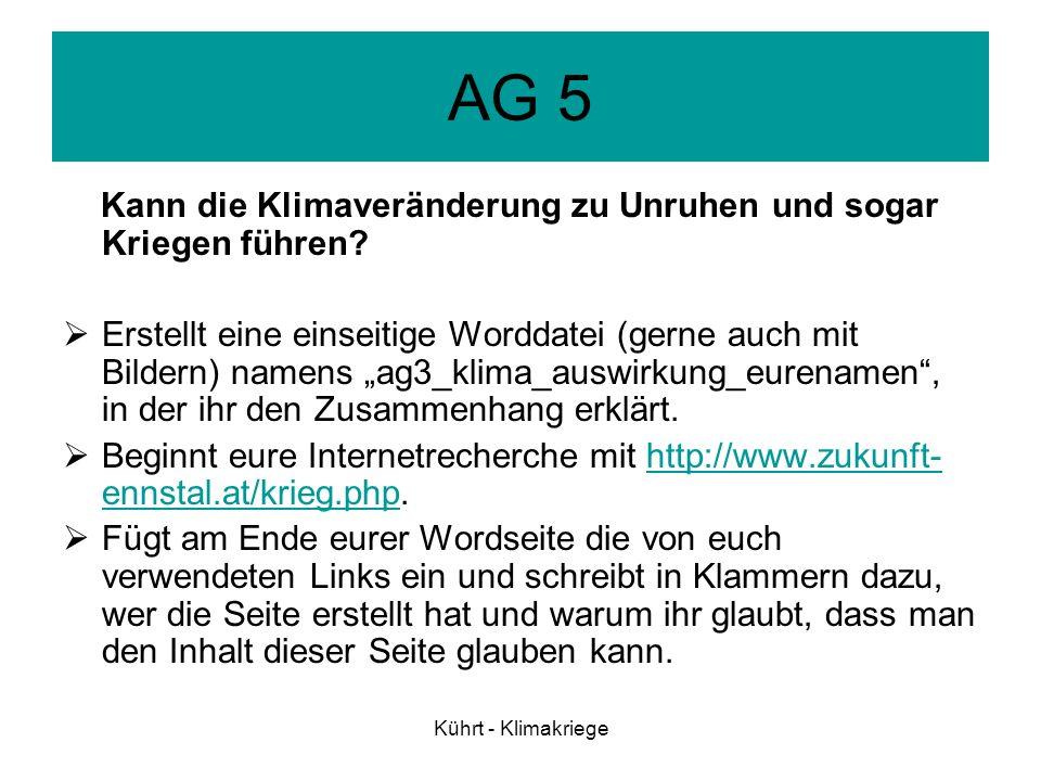 Kührt - Klimakriege Plenum: Ergebnispräsentation Alle AGs stellen nun reihum am Lehrerrechner ihre Ergebnisse vor.