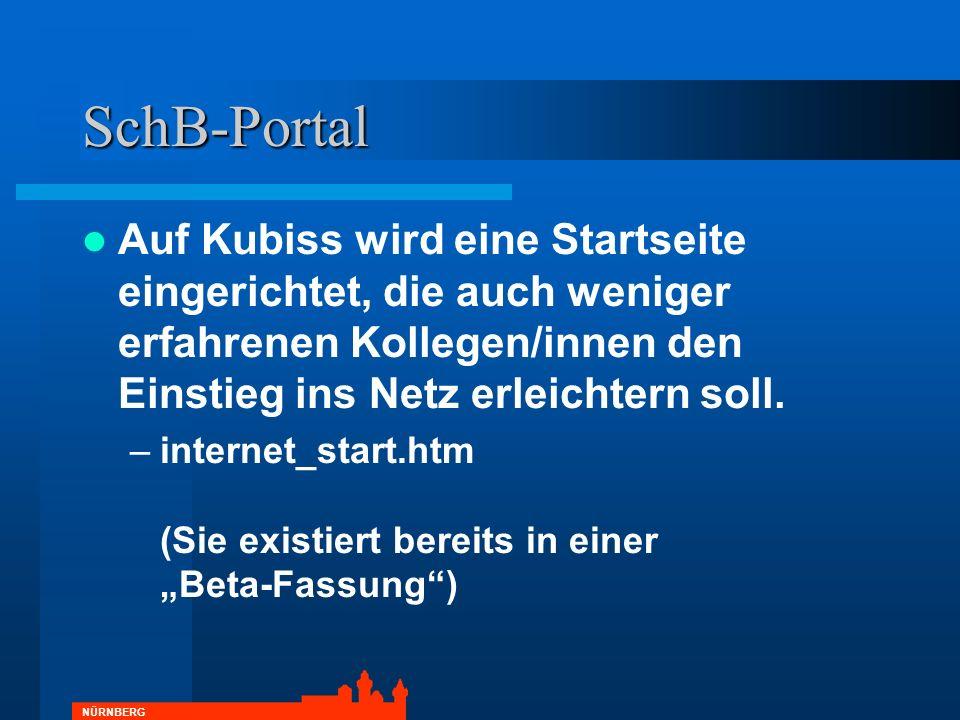 NÜRNBERG SchB-Portal Auf Kubiss wird eine Startseite eingerichtet, die auch weniger erfahrenen Kollegen/innen den Einstieg ins Netz erleichtern soll.