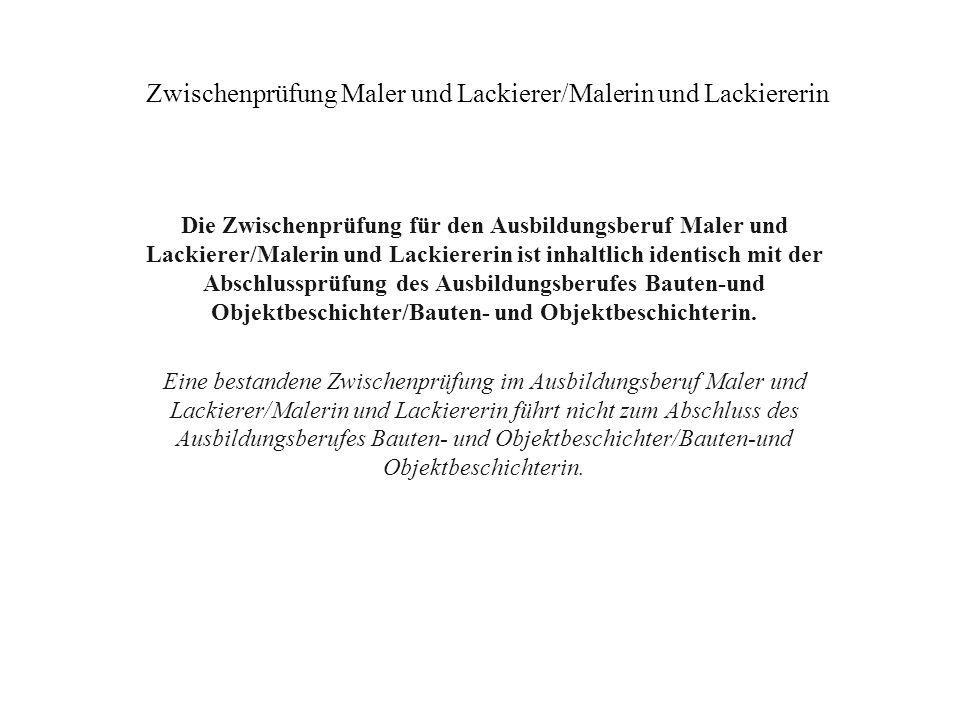 Zwischenprüfung Maler und Lackierer/Malerin und Lackiererin Die Zwischenprüfung für den Ausbildungsberuf Maler und Lackierer/Malerin und Lackiererin i
