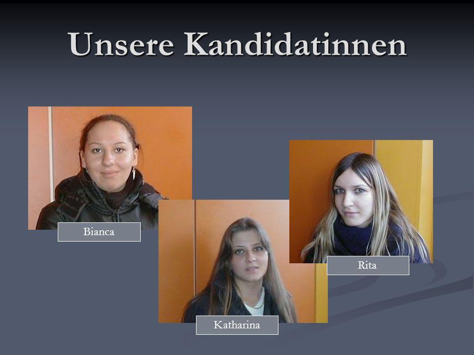 Unsere Kandidatinnen Rita Katharina Bianca