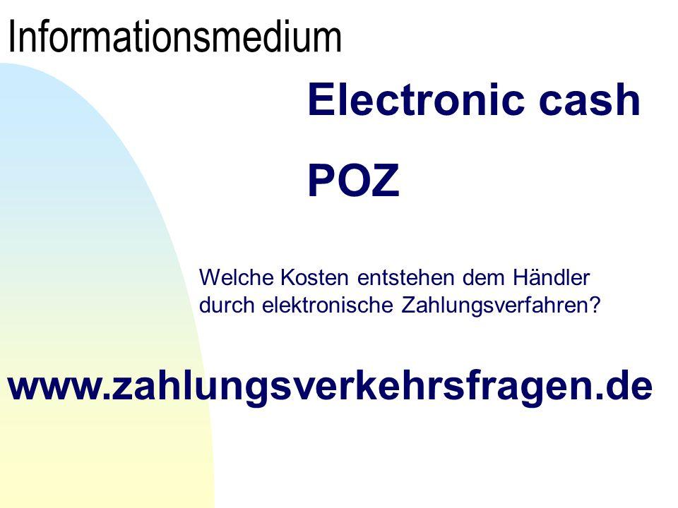 Informationsmedium www.zahlungsverkehrsfragen.de Welche Kosten entstehen dem Händler durch elektronische Zahlungsverfahren.