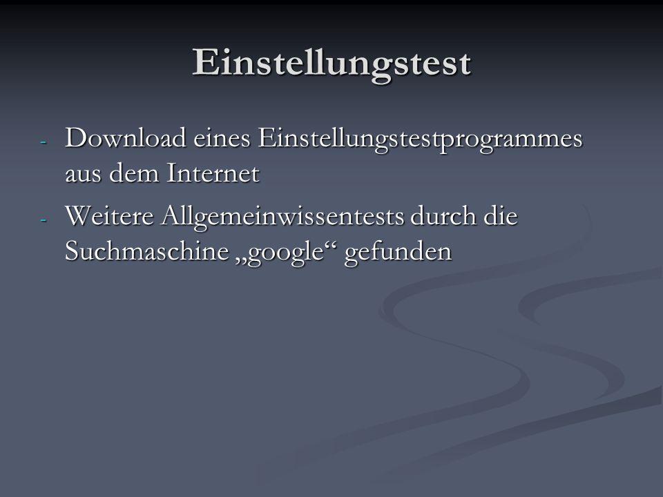 Einstellungstest - Download eines Einstellungstestprogrammes aus dem Internet - Weitere Allgemeinwissentests durch die Suchmaschine google gefunden