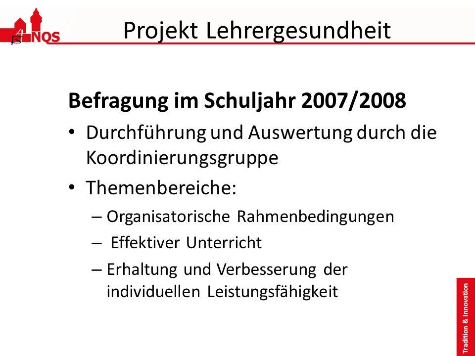 Projekt Lehrergesundheit Befragung im Schuljahr 2007/2008 Durchführung und Auswertung durch die Koordinierungsgruppe Themenbereiche: – Organisatorisch