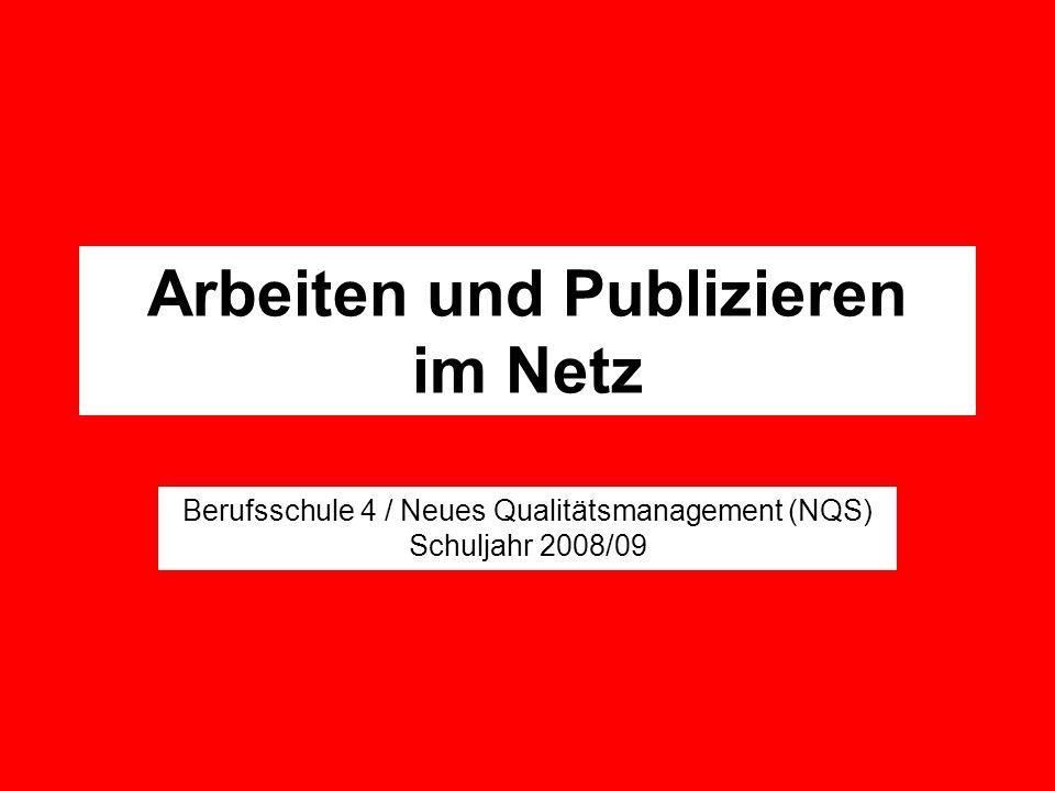 Arbeiten und Publizieren im Netz Berufsschule 4 / Neues Qualitätsmanagement (NQS) Schuljahr 2008/09