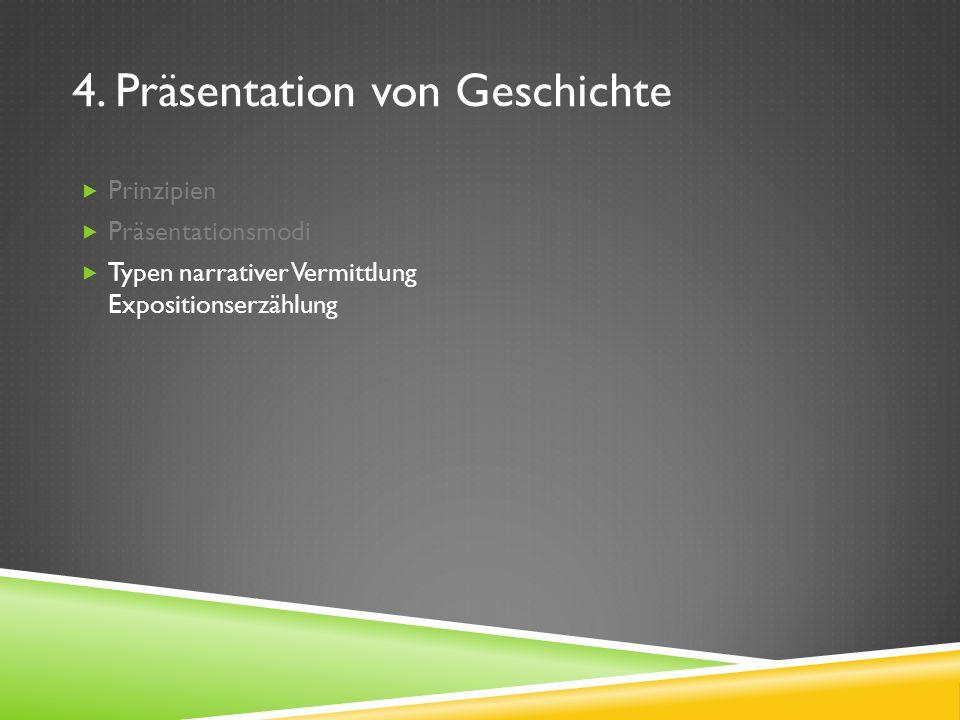4. Präsentation von Geschichte Prinzipien Präsentationsmodi Typen narrativer Vermittlung Expositionserzählung