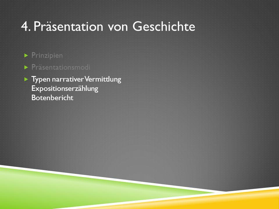 4. Präsentation von Geschichte Prinzipien Präsentationsmodi Typen narrativer Vermittlung Expositionserzählung Botenbericht
