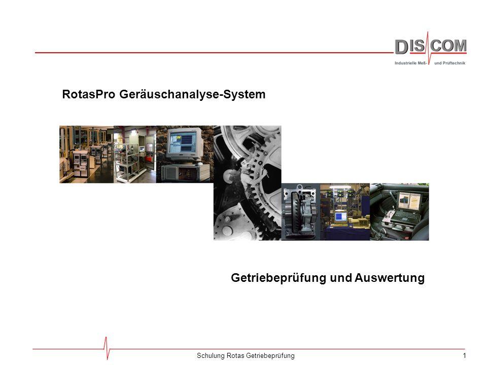 1Schulung Rotas Getriebeprüfung Getriebeprüfung und Auswertung RotasPro Geräuschanalyse-System Titelfolie
