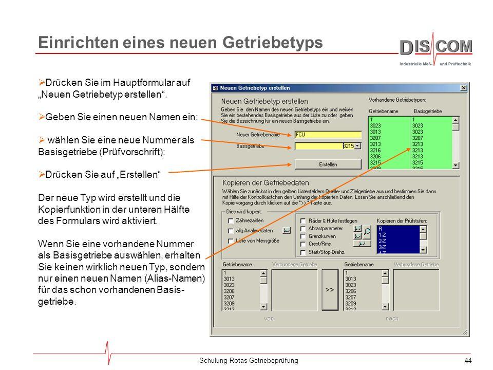 43Schulung Rotas Getriebeprüfung Editieren der Getriebeparameter Im Formular Editieren der Getriebe- parameter muss in der Liste links der Getriebetyp