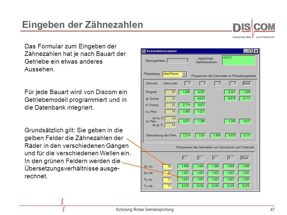 46Schulung Rotas Getriebeprüfung Editieren der Getriebeparameter Vom Formular Editieren der Getriebeparameter aus können Sie alle Einstellungen für ei