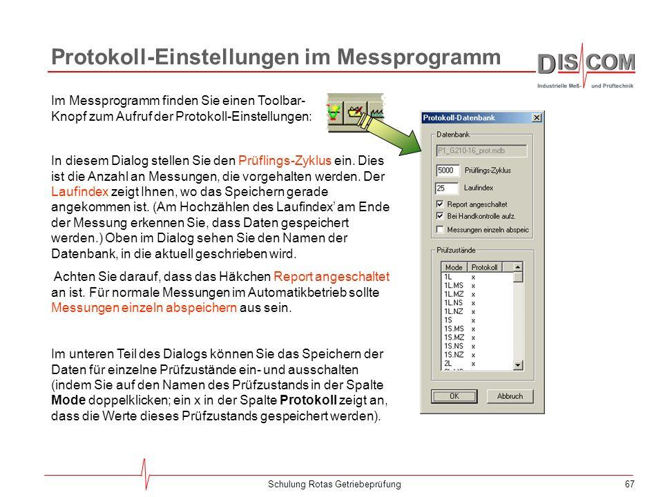 66Schulung Rotas Getriebeprüfung Das Statistik-Werkzeug Das Messprogramm speichert die im langen Protokoll enthaltenen Werte (die wiederum in der Prot