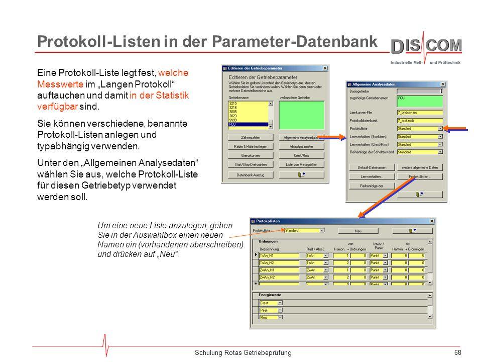 67Schulung Rotas Getriebeprüfung Protokoll-Einstellungen im Messprogramm Im Messprogramm finden Sie einen Toolbar- Knopf zum Aufruf der Protokoll-Eins