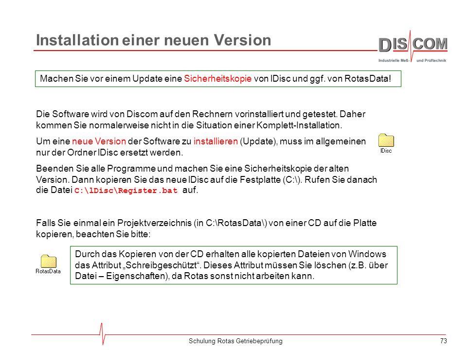 72Schulung Rotas Getriebeprüfung Backup Alle projektspezifischen Daten sind in den Projektverzeichnissen in C:\RotasData enthalten. Zur Erstellung ein