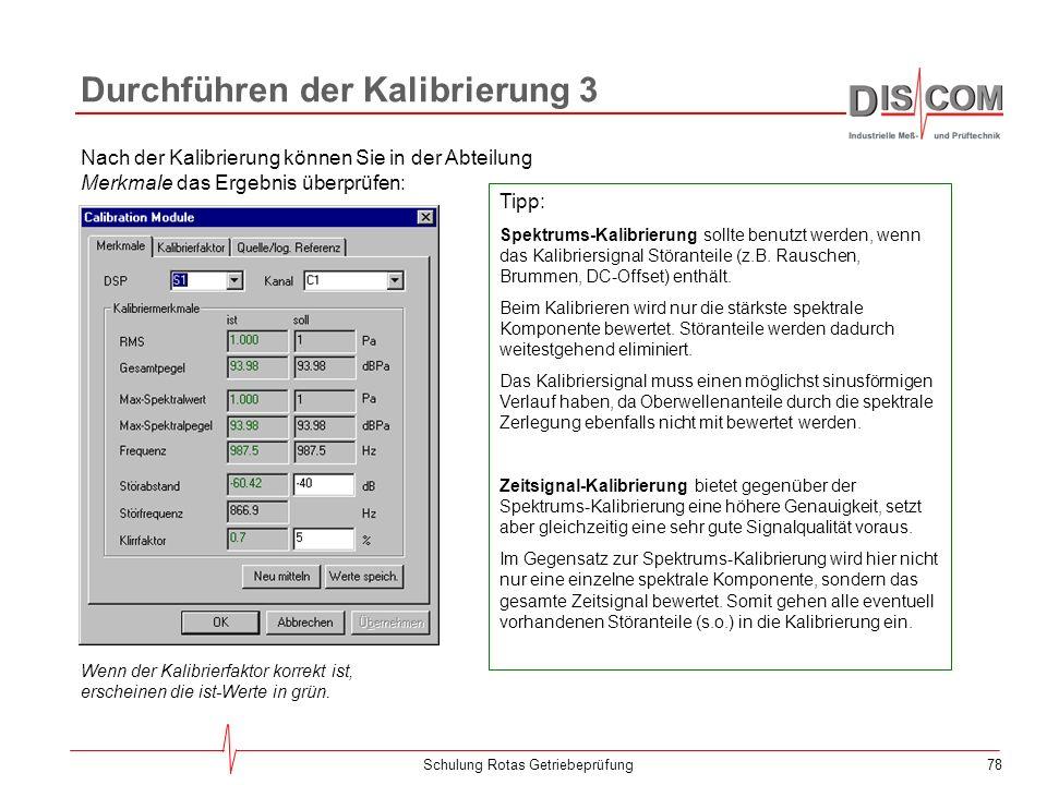 77Schulung Rotas Getriebeprüfung Durchführen der Kalibrierung 2 Stellen Sie in der Abteilung Quelle die Eigenschaften Ihres Kalibrier- signals ein: Dr