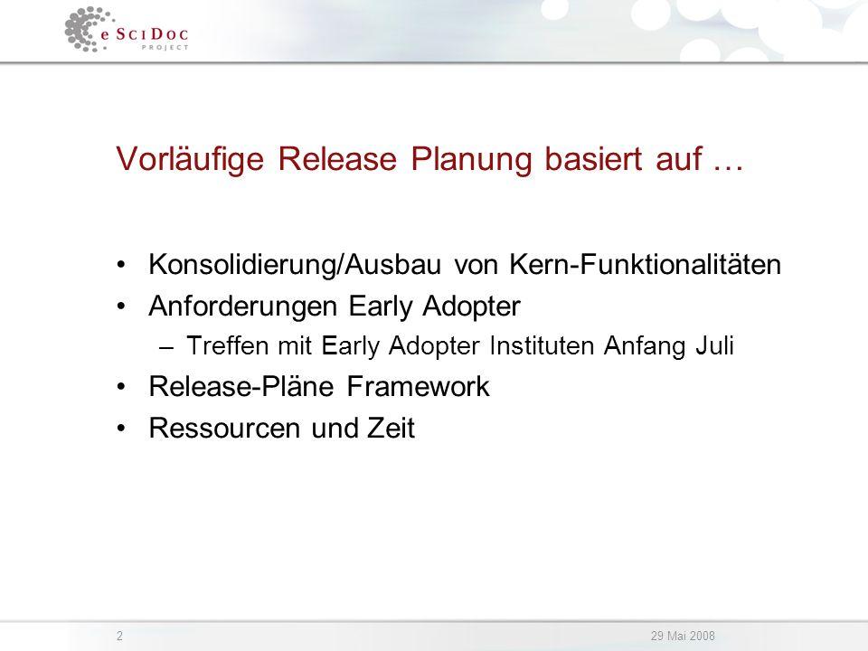 229 Mai 2008 Vorläufige Release Planung basiert auf … Konsolidierung/Ausbau von Kern-Funktionalitäten Anforderungen Early Adopter –Treffen mit Early Adopter Instituten Anfang Juli Release-Pläne Framework Ressourcen und Zeit