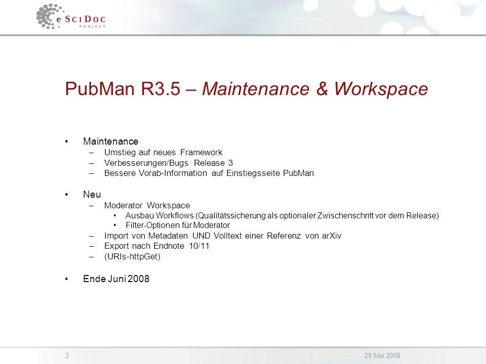 329 Mai 2008 PubMan R3.5 – Maintenance & Workspace Maintenance –Umstieg auf neues Framework –Verbesserungen/Bugs Release 3 –Bessere Vorab-Information auf Einstiegsseite PubMan Neu –Moderator Workspace Ausbau Workflows (Qualitätssicherung als optionaler Zwischenschritt vor dem Release) Filter-Optionen für Moderator –Import von Metadaten UND Volltext einer Referenz von arXiv –Export nach Endnote 10/11 –(URIs-httpGet) Ende Juni 2008