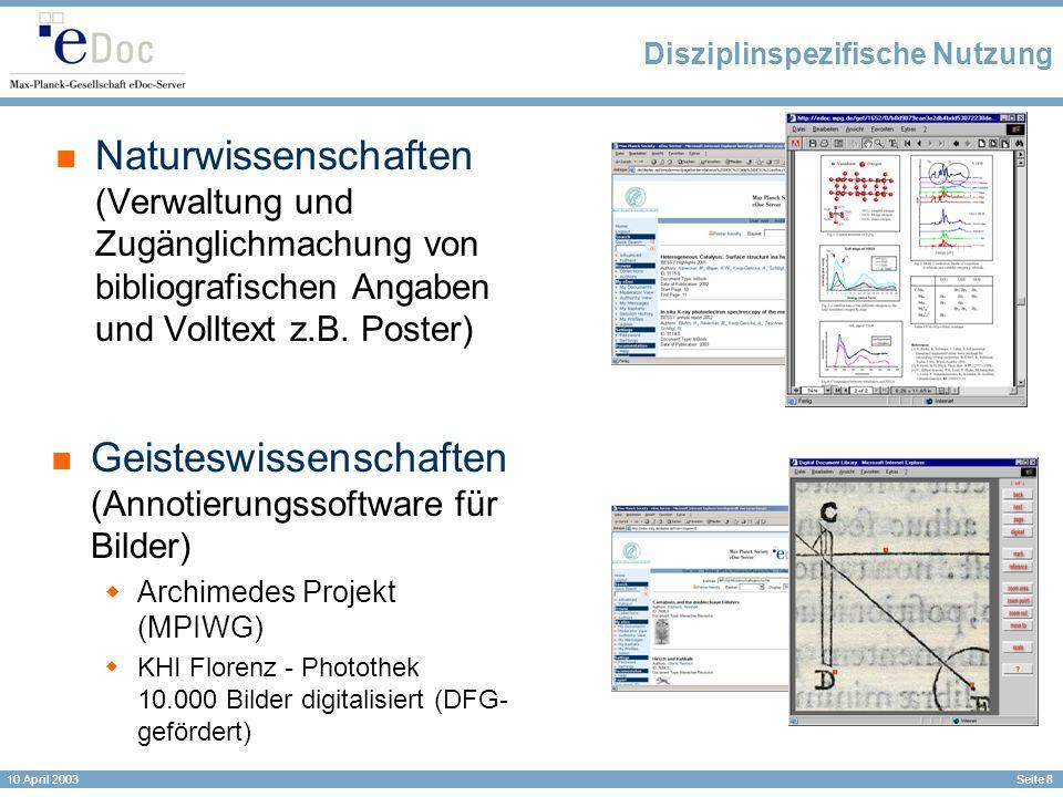 Seite 8 10 April 2003 Disziplinspezifische Nutzung Naturwissenschaften (Verwaltung und Zugänglichmachung von bibliografischen Angaben und Volltext z.B.