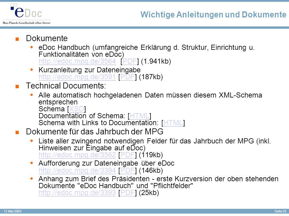 Seite 25 12 Mai 2003 Wichtige Anleitungen und Dokumente Dokumente eDoc Handbuch (umfangreiche Erklärung d. Struktur, Einrichtung u. Funktionalitäten v